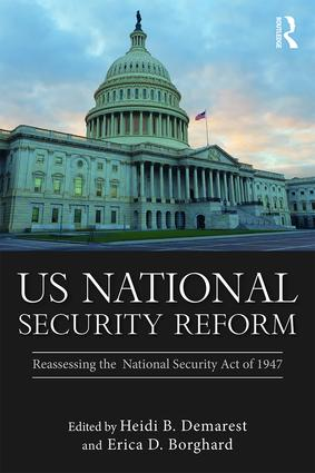 US National Security Reform: Reassessing the National Security Act of 1947 book cover