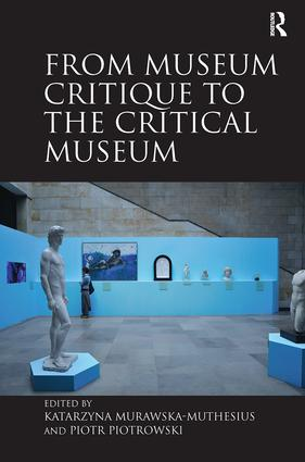 From Museum Critique to the Critical Museum: 1st Edition (e-Book) book cover