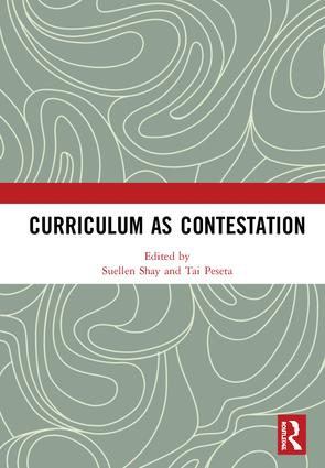 Curriculum as Contestation: 1st Edition (Hardback) book cover