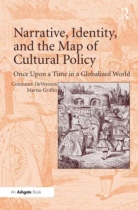 Narrative, Identity, and the Map of Cultural Policy: Once Upon a Time in a Globalized World, 1st Edition (Paperback) book cover
