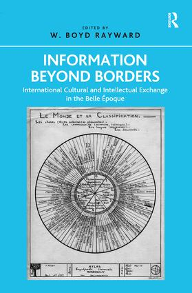 Information Beyond Borders: International Cultural and Intellectual Exchange in the Belle Époque, 1st Edition (e-Book) book cover