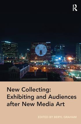 New Collecting: Exhibiting and Audiences after New Media Art book cover