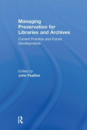 Managing Preservation for Libraries and Archives: Current Practice and Future Developments book cover