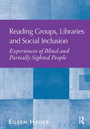 Reading Groups, Libraries and Social Inclusion: Experiences of Blind and Partially Sighted People book cover
