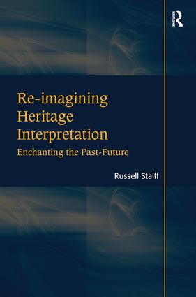 Re-imagining Heritage Interpretation: Enchanting the Past-Future book cover