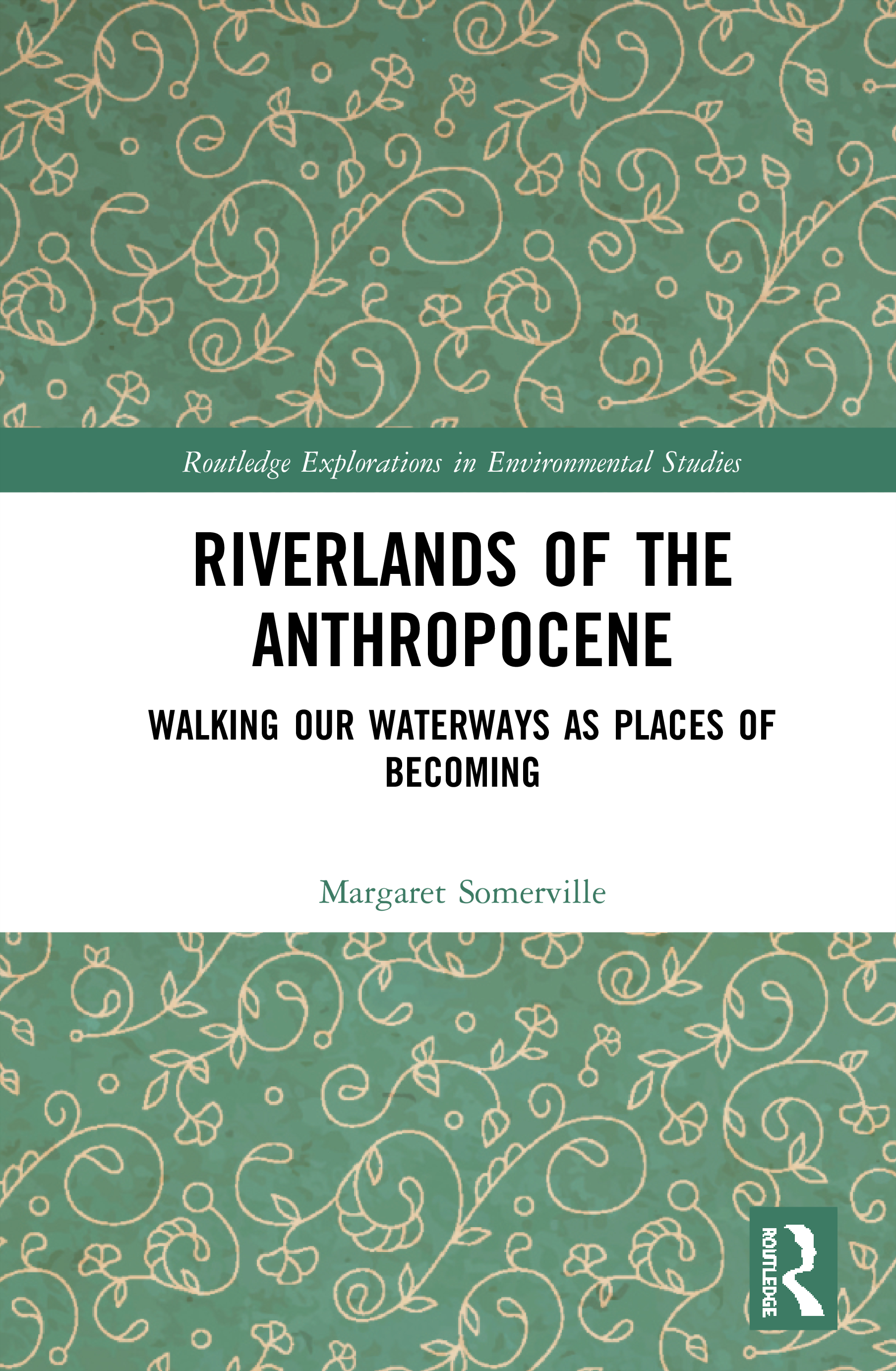 Riverlands of the Anthropocene: Walking Our Waterways as Places of Becoming book cover
