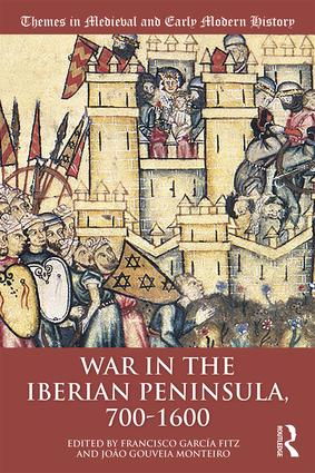 War in the Iberian Peninsula, 700–1600: 1st Edition (Paperback) book cover