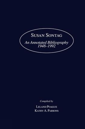 Susan Sontag: An Annotated Bibliography 1948-1992, 1st Edition (Hardback) book cover