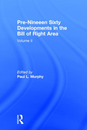 Pre-Nineteen Sixty Developments in the Bill of Rights Area: 1st Edition (Hardback) book cover