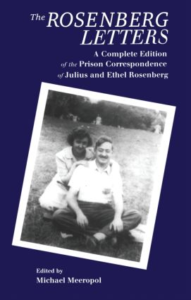 The Rosenberg Letters: A Complete Edition of the Prison Correspondence of Julius and Ethel Rosenberg, 1st Edition (Hardback) book cover