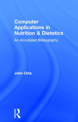 Computer Applications in Nutrition & Dietetics: An Annotated Bibliography, 1st Edition (Hardback) book cover