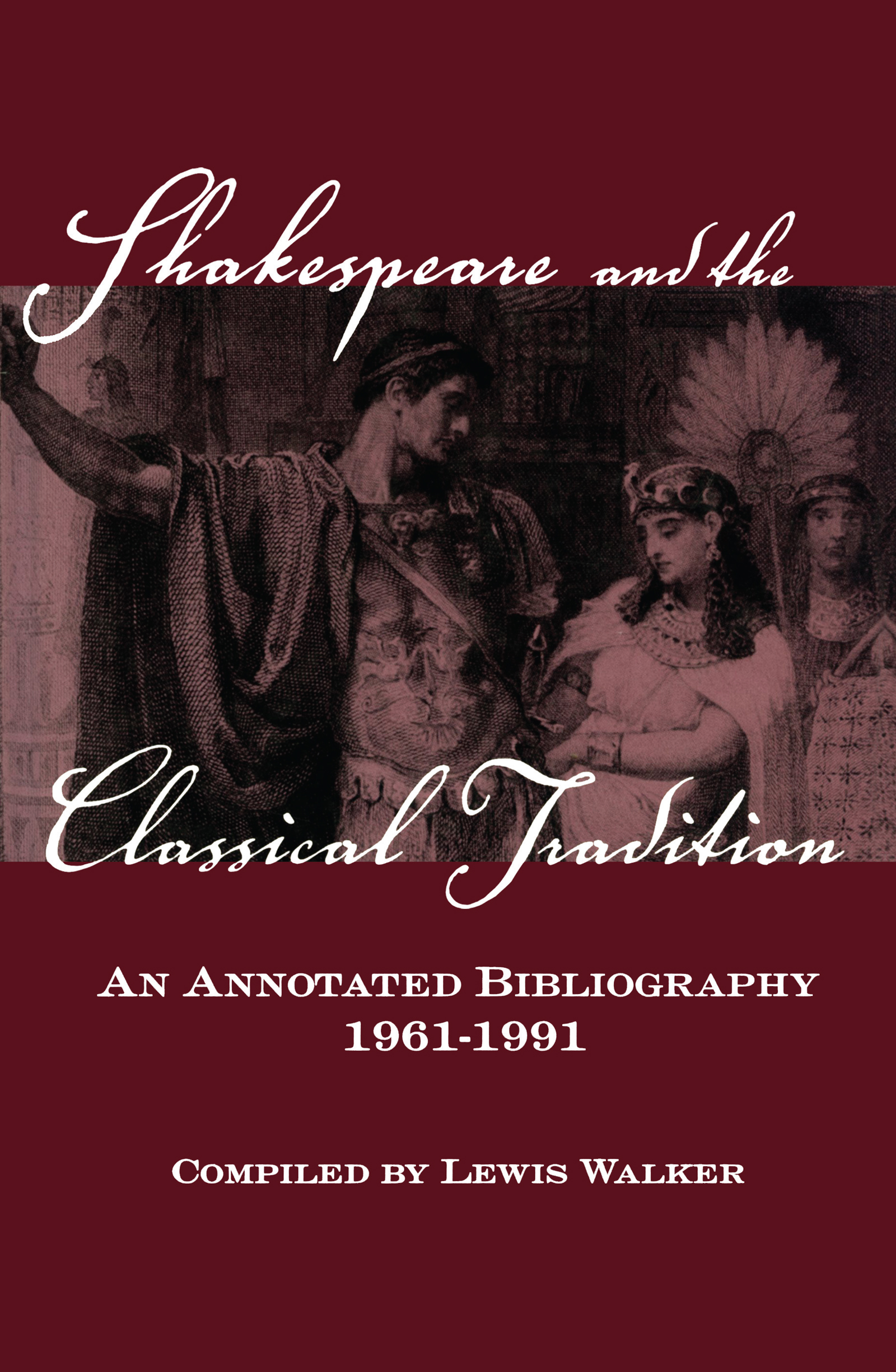 Shakespeare and the Classical Tradition: An Annotated Bibliography, 1961-1991 (Hardback) book cover