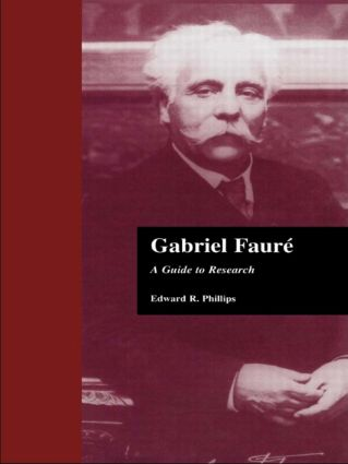 Gabriel Faure: A Guide to Research, 1st Edition (Hardback) book cover