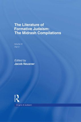 The Literature of Formative Judaism: The Midrash Compilations, 1st Edition (Hardback) book cover