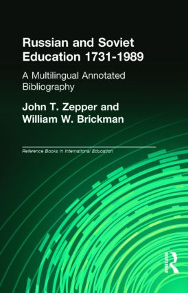 Russian and Soviet Education 1731-1989: A Multilingual Annotated Bibliography, 1st Edition (Hardback) book cover
