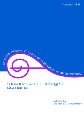 Factorization in Integral Domains: 1st Edition (Paperback) book cover