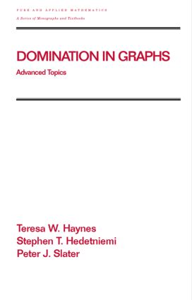 Domination in Graphs: Volume 2: Advanced Topics, 1st Edition (Hardback) book cover