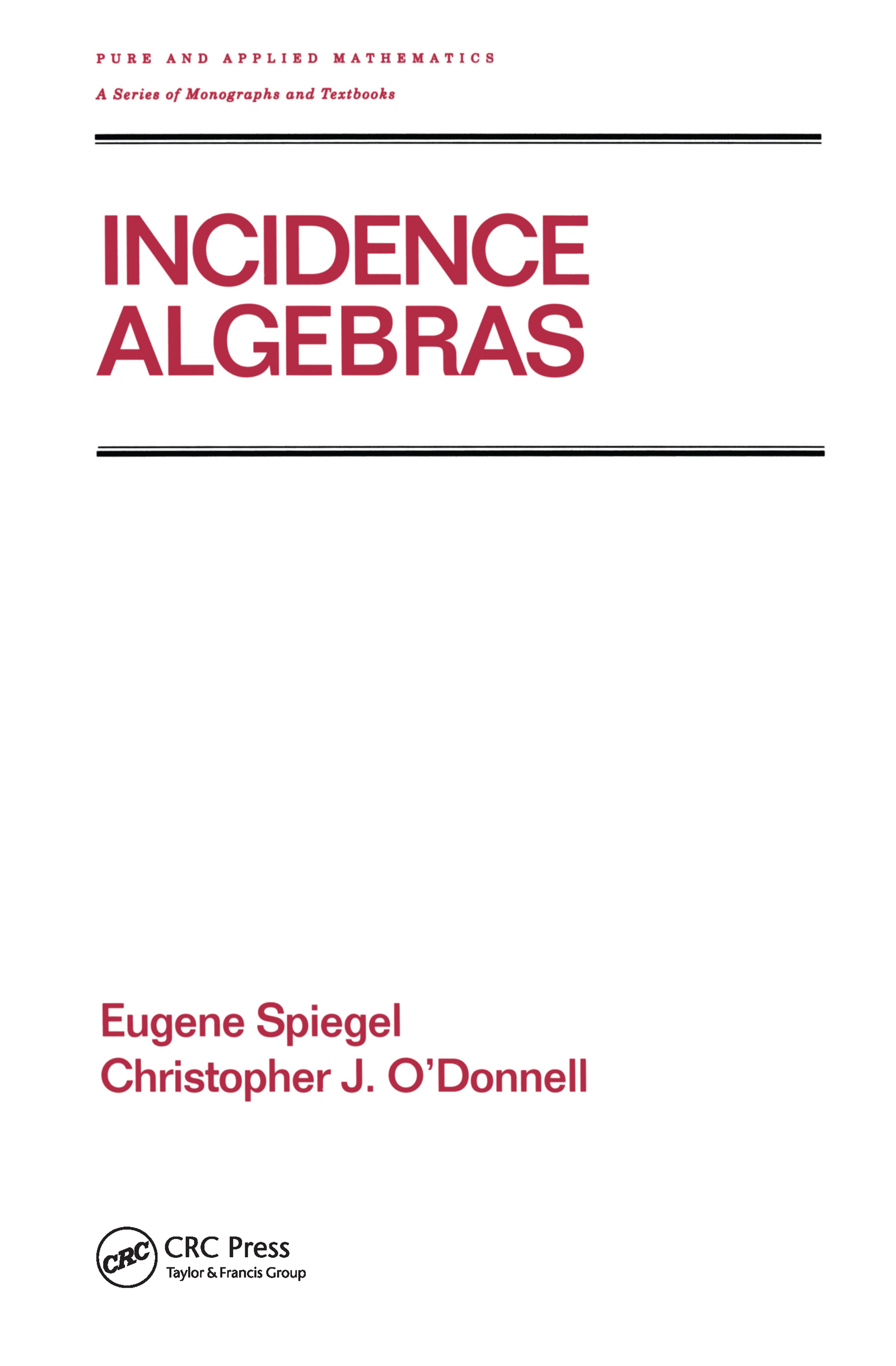 Incidence Algebras: 1st Edition (Hardback) book cover