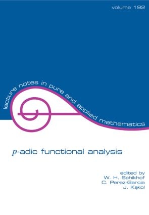 p-adic Functional Analysis: 1st Edition (Paperback) book cover