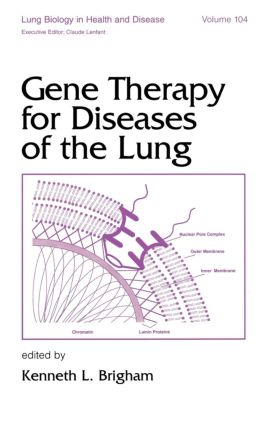 Gene Therapy for Diseases of the Lung: 1st Edition (Hardback) book cover