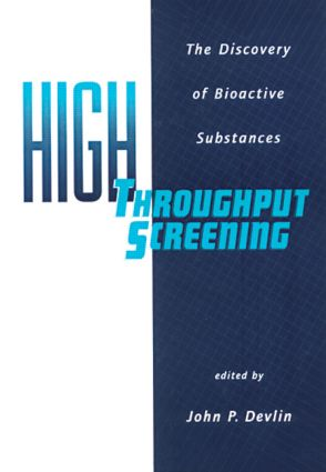 High Throughput Screening: The Discovery of Bioactive Substances, 1st Edition (Hardback) book cover
