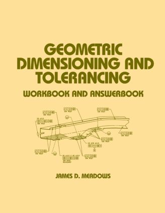 Geometric Dimensioning and Tolerancing: Workbook and Answerbook, 1st Edition (Paperback) book cover