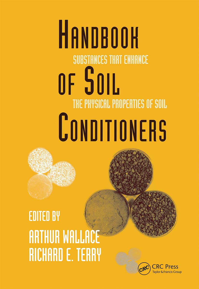 Handbook of Soil Conditioners: Substances That Enhance the Physical Properties of Soil: Substances That Enhance the Physical Properties of Soil book cover
