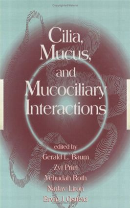 Cilia, Mucus, and Mucociliary Interactions: 1st Edition (Hardback) book cover