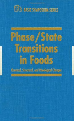 Phase/State Transitions in Foods, Chemical,Structural and Rheological Changes: 1st Edition (Hardback) book cover