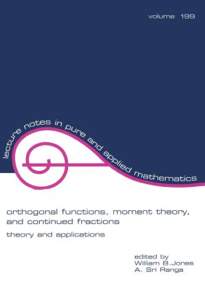 Orthogonal Functions: Moment Theory and Continued Fractions, 1st Edition (Paperback) book cover