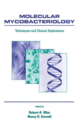 Molecular Mycobacteriology: Techniques and Clinical Applications, 1st Edition (Hardback) book cover