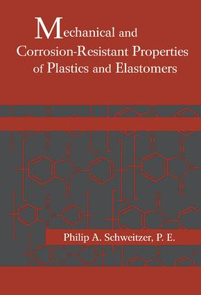 Mechanical and Corrosion-Resistant Properties of Plastics and Elastomers book cover