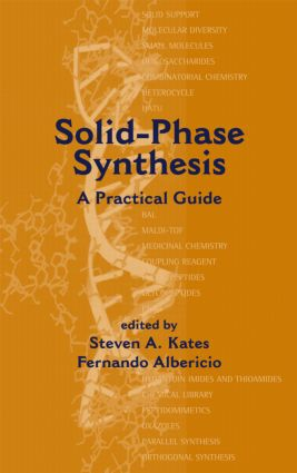 Solid-Phase Synthesis: A Practical Guide, 1st Edition (Hardback) book cover