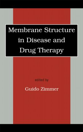 Membrane Structure in Disease and Drug Therapy: 1st Edition (Hardback) book cover