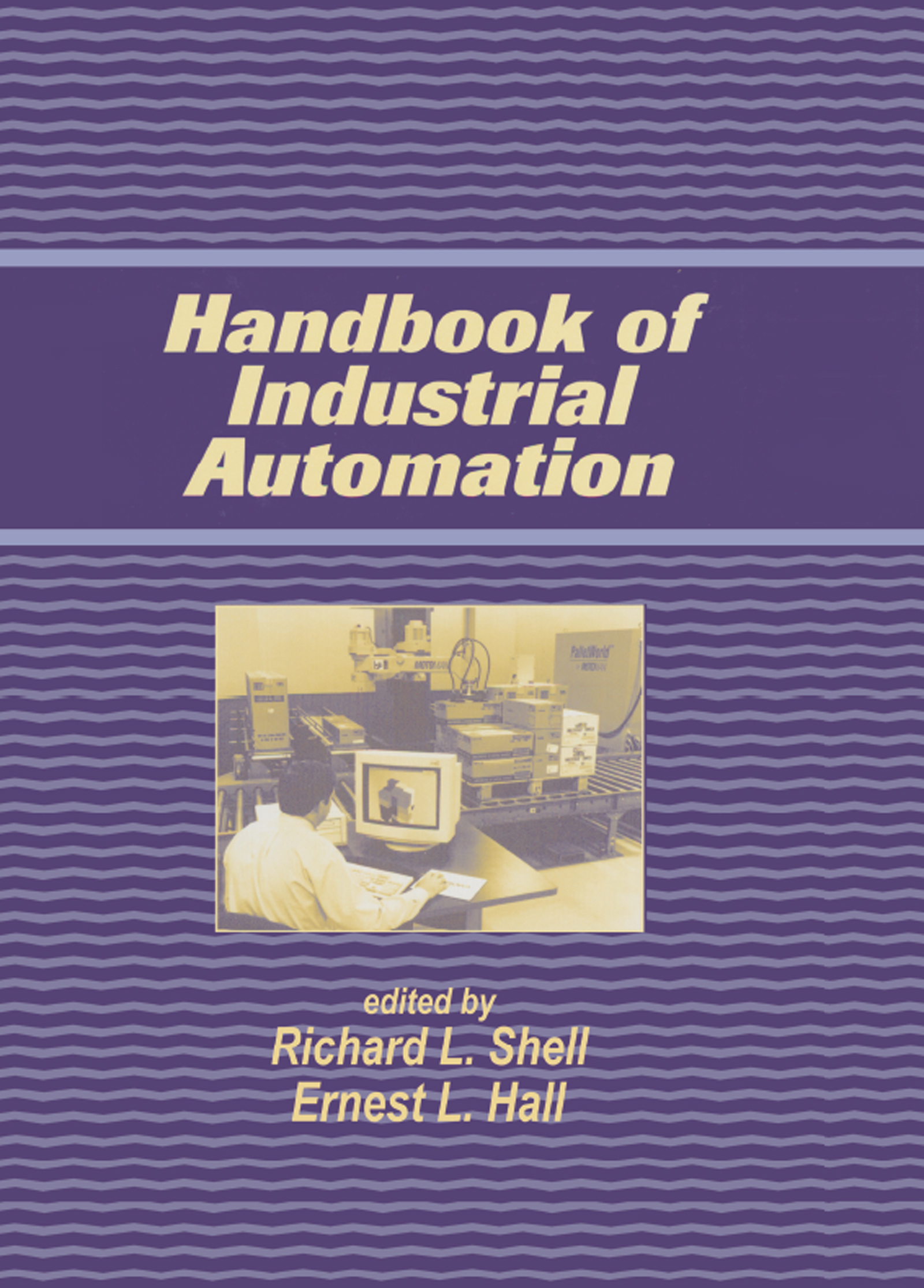 Handbook Of Industrial Automation: 1st Edition (Hardback) book cover