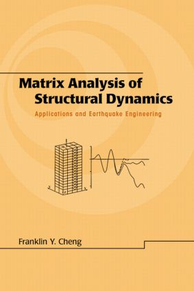 Matrix Analysis of Structural Dynamics: Applications and Earthquake Engineering, 1st Edition (Hardback) book cover