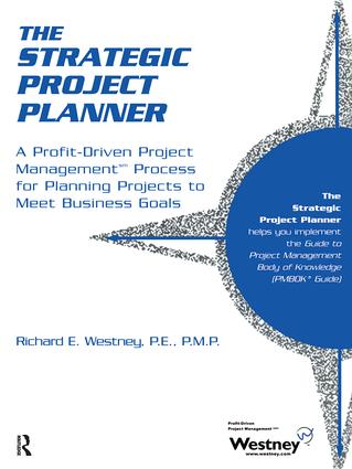 The Strategic Project Planner: A Profit-Driven Project Management Process for Planning Projects to Meet Business Goals, 1st Edition (Paperback) book cover