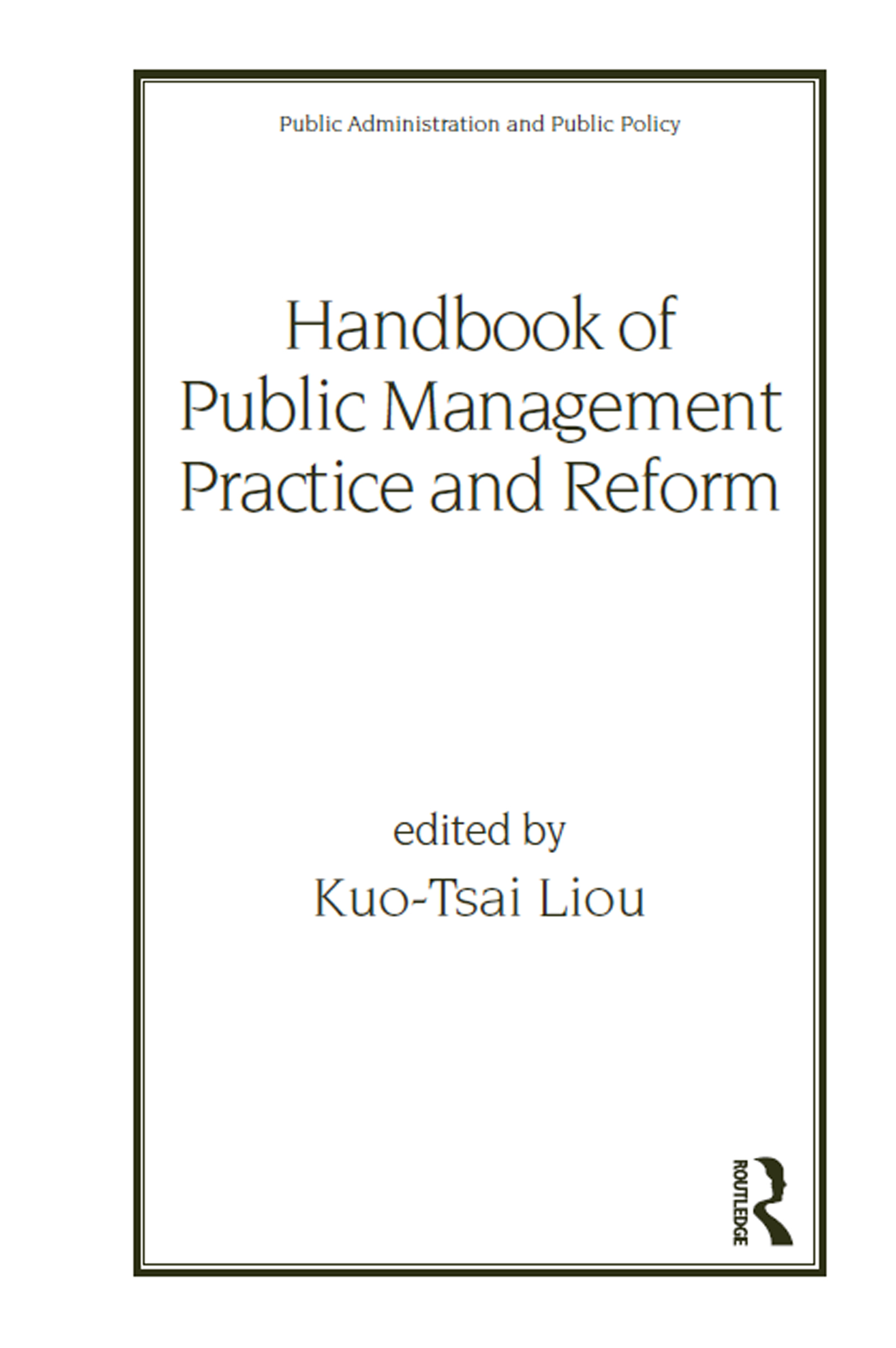 Handbook of Public Management Practice and Reform: 1st Edition (Hardback) book cover