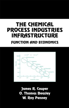 The Chemical Process Industries Infrastructure: Function and Economics, 1st Edition (Hardback) book cover