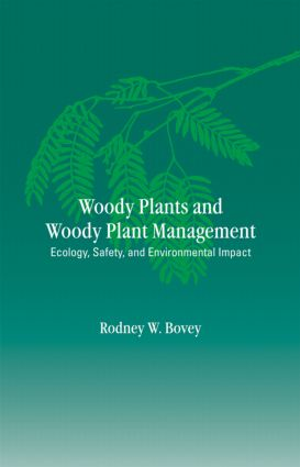 Woody Plants and Woody Plant Management: Ecology: Safety, and Environmental ImPatt book cover