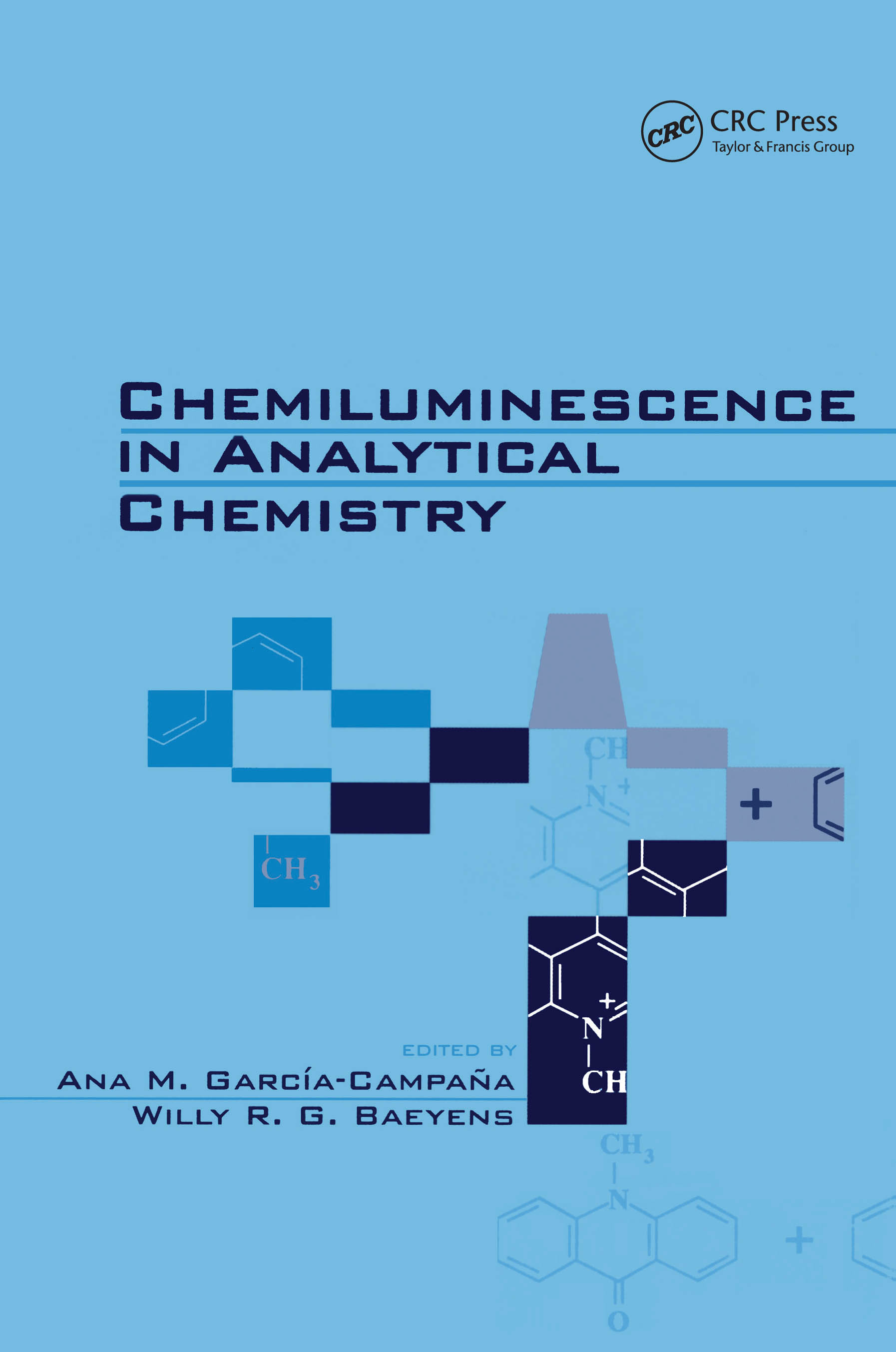Chemiluminescence in Analytical Chemistry: 1st Edition (Hardback) book cover