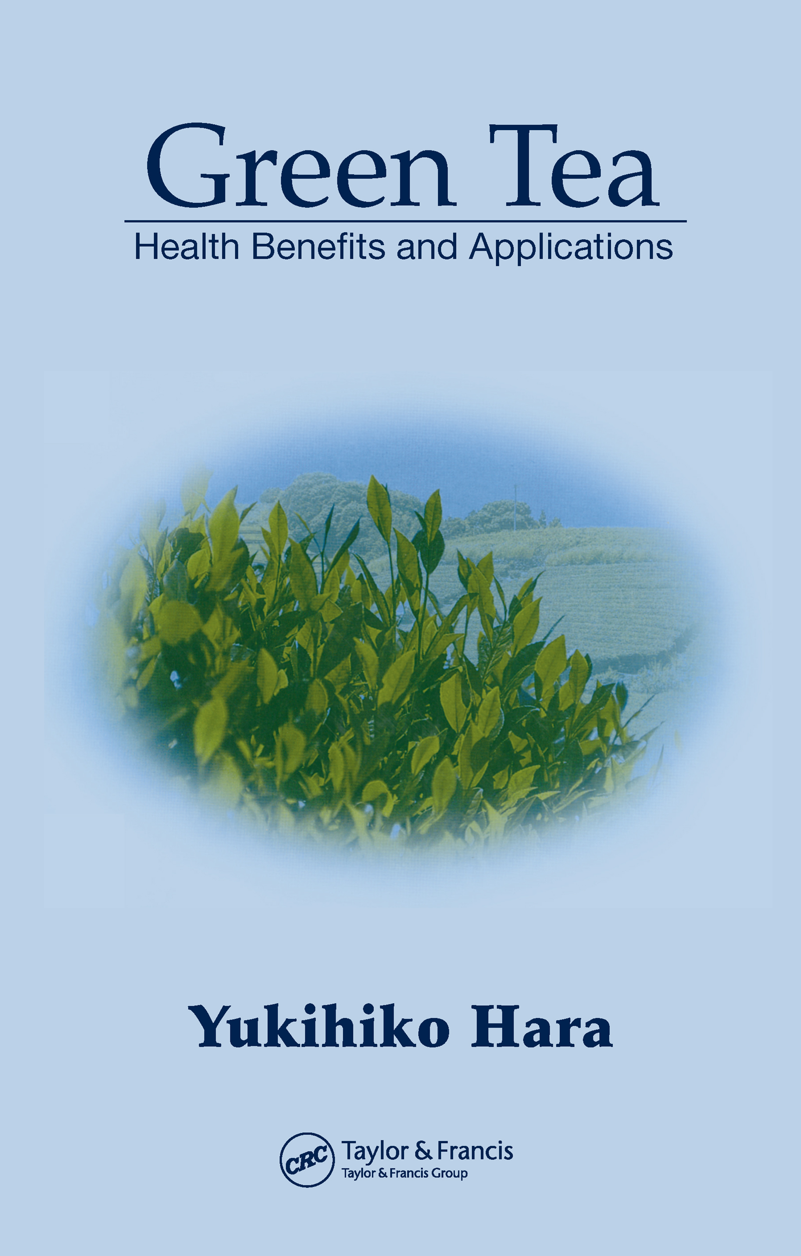 Green Tea: Health Benefits and Applications book cover