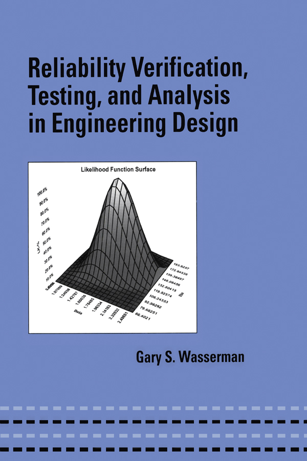 Reliability Verification, Testing, and Analysis in Engineering Design: 1st Edition (Hardback) book cover