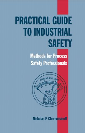 Practical Guide to Industrial Safety: Methods for Process Safety Professionals, 1st Edition (Hardback) book cover