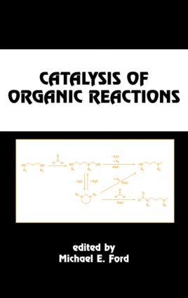 Catalysis of Organic Reactions: 1st Edition (Hardback) book cover