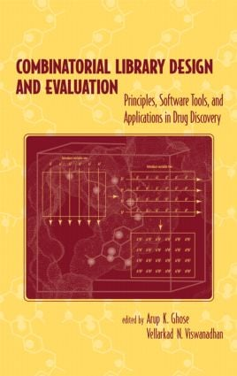 Combinatorial Library Design and Evaluation: Principles, Software, Tools, and Applications in Drug Discovery, 1st Edition (Hardback) book cover