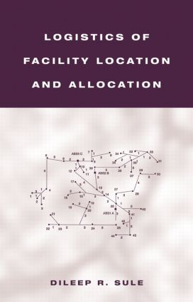 Logistics of Facility Location and Allocation book cover