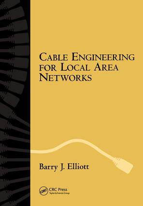 Cable Engineering for Local Area Networks: 1st Edition (Hardback) book cover