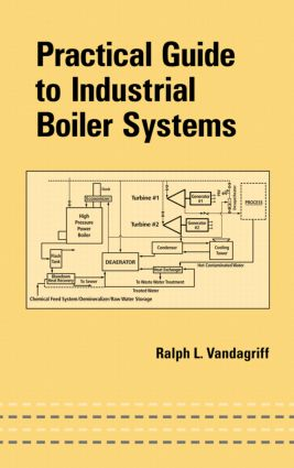 Practical Guide to Industrial Boiler Systems: 1st Edition (Hardback) book cover