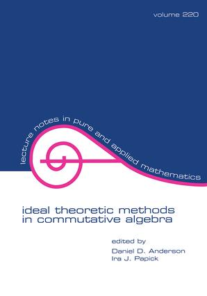 Ideal Theoretic Methods in Commutative Algebra: 1st Edition (Paperback) book cover